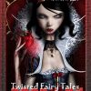 Twisted Fairy Tales – July 29 4-8pm!