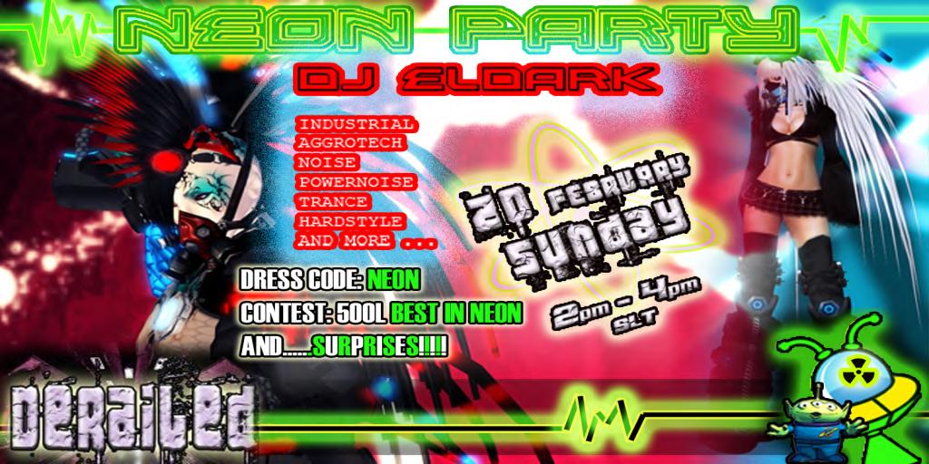 SUNDAY, FEB 20, 2-4PM @ DERAILED Neon party @ Derailed!! L$500 Best in Neon